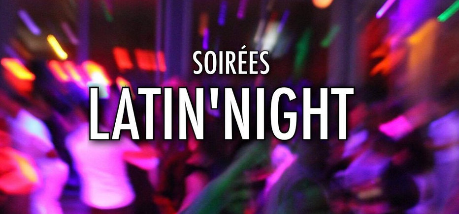 SOIRÉES LATIN'NIGHT