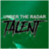 """Under The Radar Talent"""