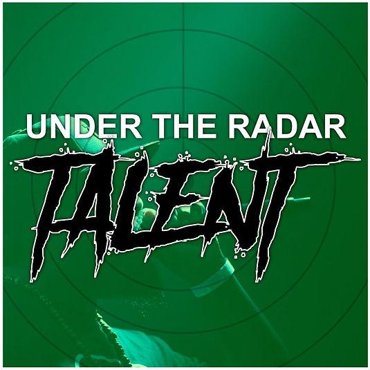 Under The Radar Talent