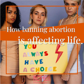 How is banning abortion affecting life and why it should be stopped