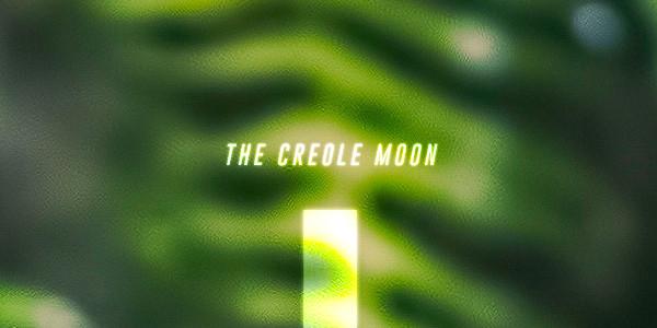 The Creole Moon