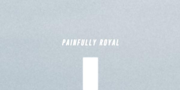 Painfully Royal