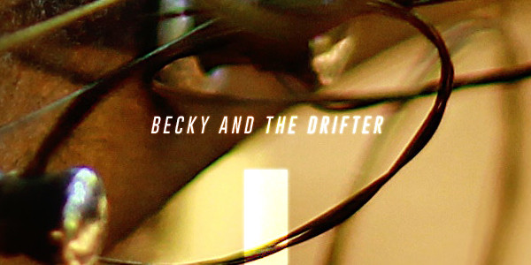 Becky and the Drifter