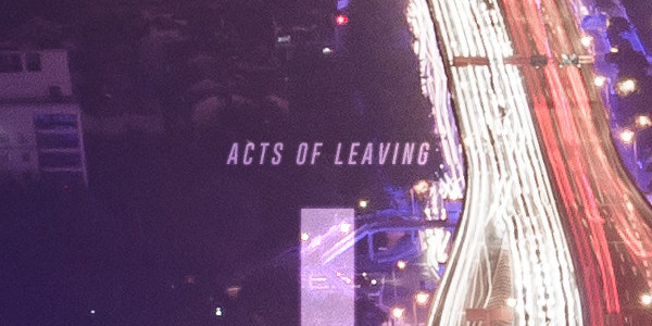 Acts of Leaving