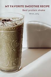 My favorite Healthy Protein Shake Recipe