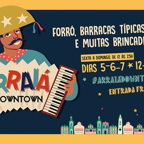 Segundo fim de semana do Arraiá Downtown rola junto com a Babilônia Feira Hype