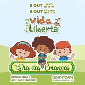 Feira Vida Liberta comemora o Dia das Crianças neste final de semana no Downtown