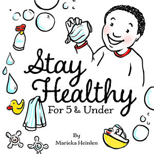 Stay Healthy, Teliing kids about Covid, marieka heinlen