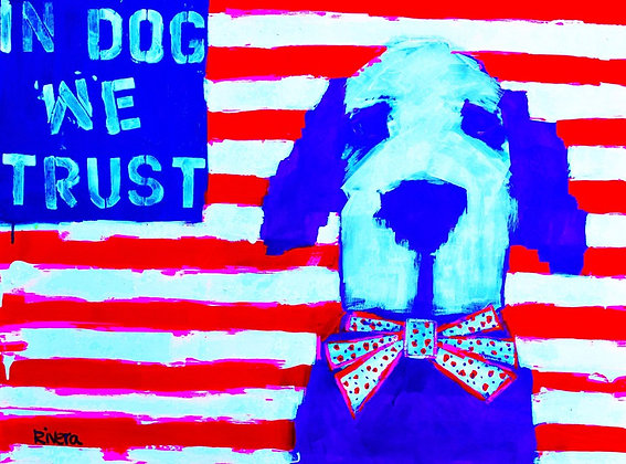 """""""In Dog We Trust"""""""
