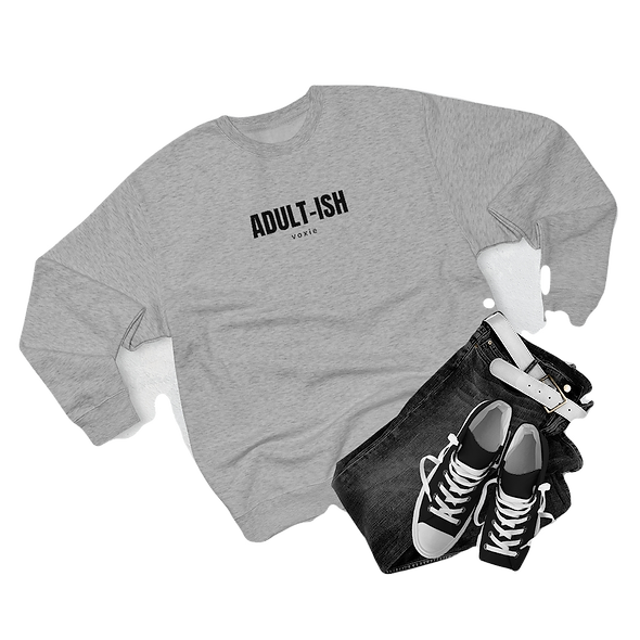 Unisex Adult-ish Crew Sweatshirt