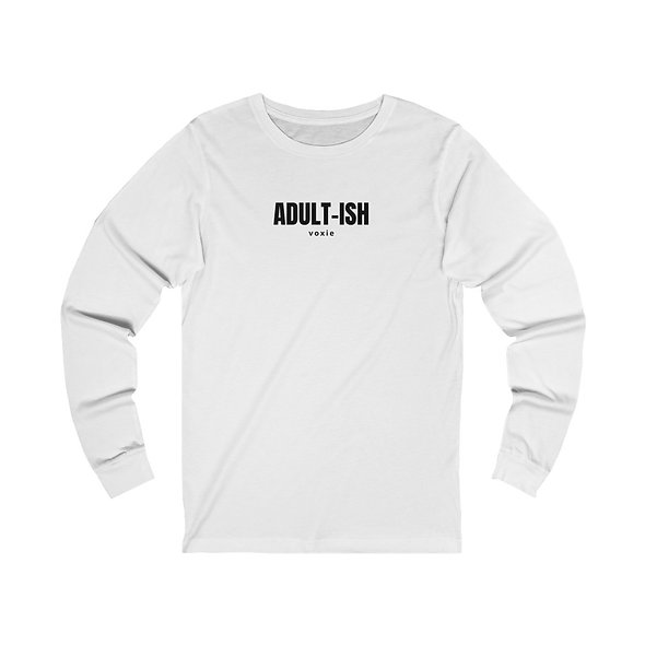 Unisex Adult-ish Long Sleeve Tee