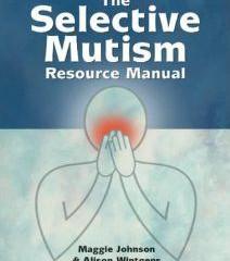 Selective Mutism Resource Manual