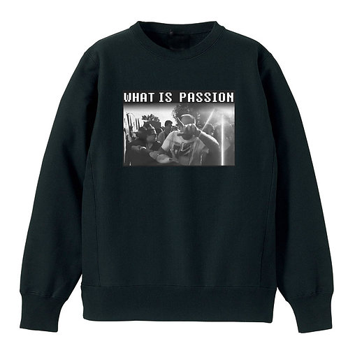PROTY【プロッティ】 What is passion Crewneck