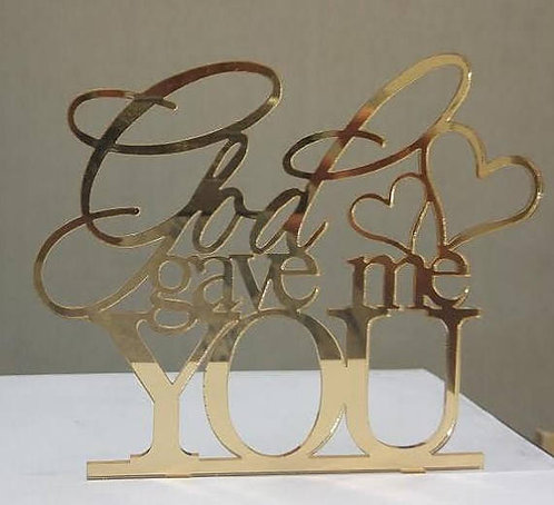 "Wedding Cake Topper - God Gave Me You - 5"" x 6"" design Mirror Gold Acrylic 1/8"""