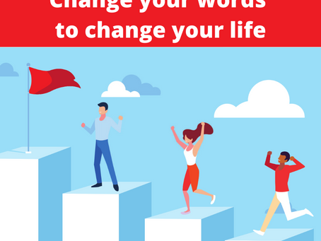 Change your words to change your life