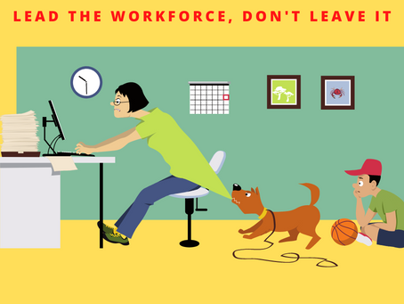 Lead the workforce, don't leave it