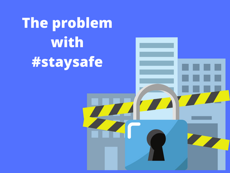 The problem with #staysafe