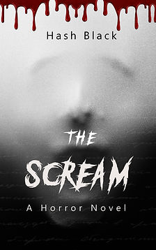 The Book Cover to The Scream, a paranormal horror book by Hash Black