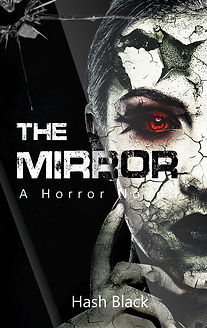The Book Cover to The Mirror, a paranormal horror book by Hash Black