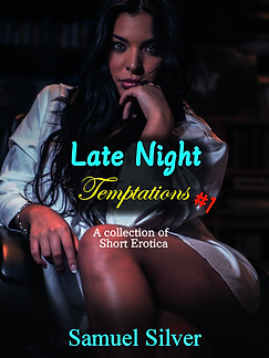 Late Night Temptations #1 Book Cover. A Short Story Erotica Collection by Samuel Silver.
