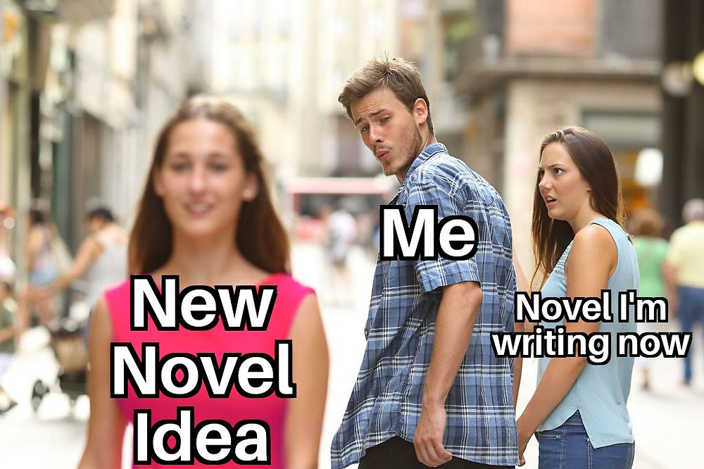 A funny meme showing how authors deal badly with novel ideas and procrastinate on their current projects