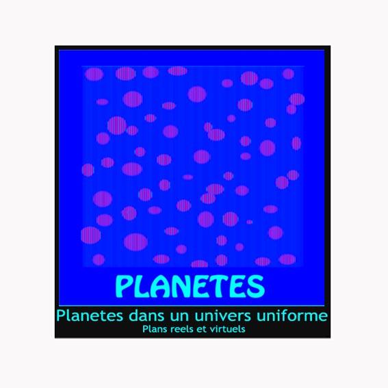 Planetes dans un univers uniforme