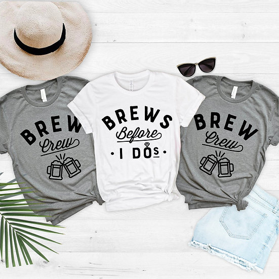 Brew Crew and Brews Before I Do's Funny T Shirts