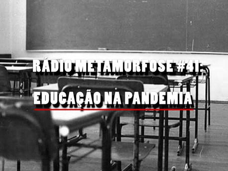RM #41: Educação na Pandemia