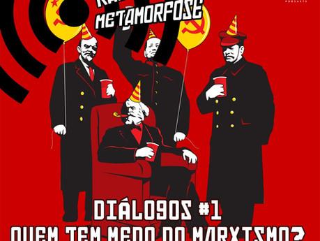 Diálogos #1: Quem tem medo do marxismo?