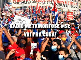 Rádio Metamorfose #51: Vai pra Cuba