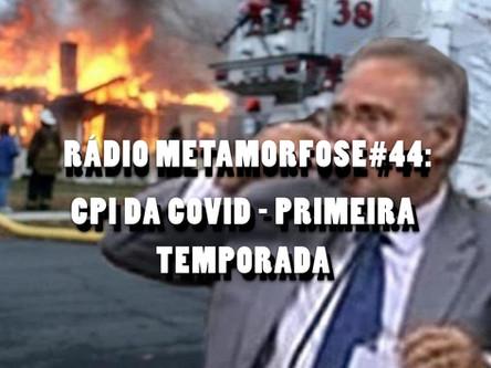 RM: #44: CPI da Covid - Primeira Temporada