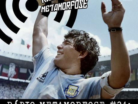 Rádio Metamorfose #24: Don Diego Maradona