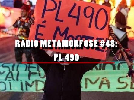 Rádio Metamorfose #48: PL 490
