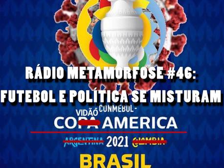 RM #46: Futebol e Política se misturam