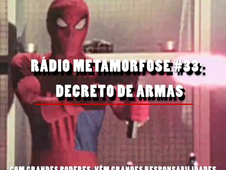 Rádio Metamorfose #33: Decreto de Armas