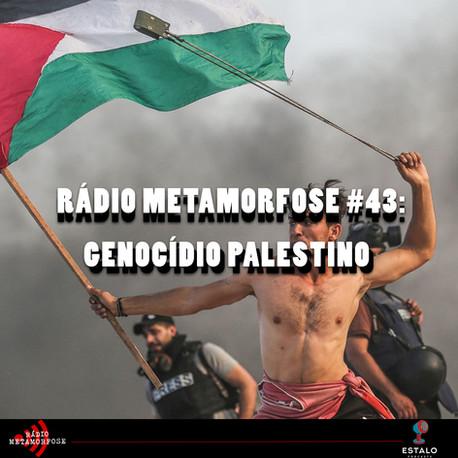 RM#43: Genocídio Palestino