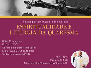 Formação Litúrgica para Leigos - Espiritualidade e Liturgia da Quaresma