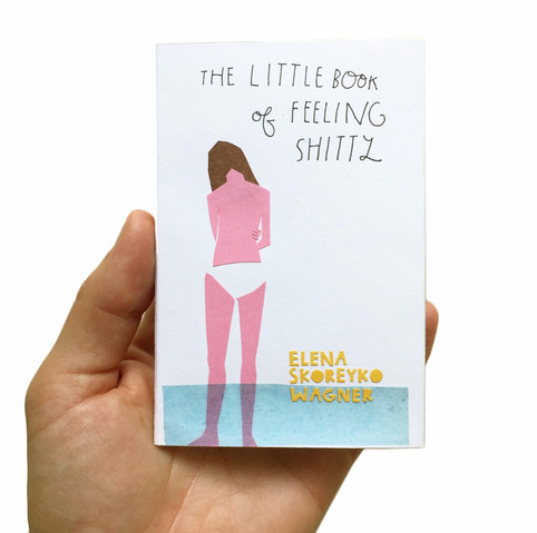 The Little Book of Feeling Shitty