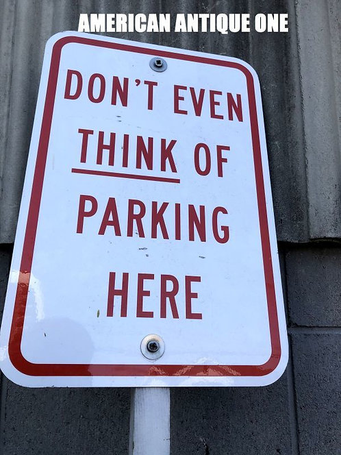 """""""DON'T EVEN THINK OF PARKING HERE"""" Wooden sign 126 cm"""