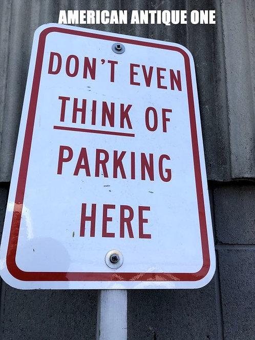 優しいのか? きついのか? 「ここに駐車することを考えないで下さい!」 USA非売品 大型126cm 鉄製 看板 杭付 USA直輸入