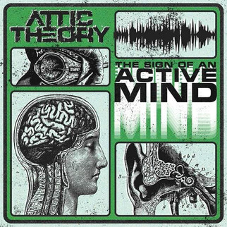 """REVIEW OF ATTIC THEORY's EP TITLED """"THE SIGN OF AN ACTIVE MIND"""" OUT NOVEMBER 27TH"""