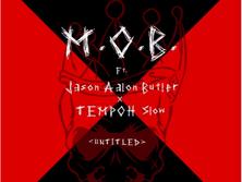 "M.O.B. ft Jason Butler x tempohslow ""UNTITLED"""