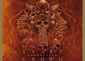 "SVART CROWN ""Abreaction"" review"