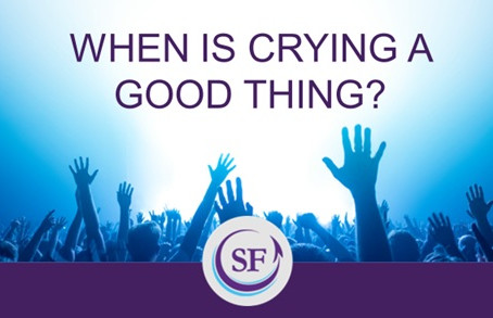 When Is Crying A Good Thing?