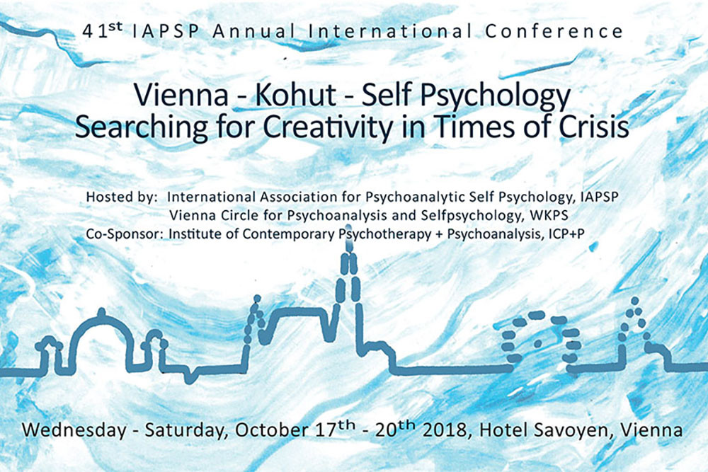 Vienna - Kohut - Self Psychology: Searching for Creativity in Times of Crisis
