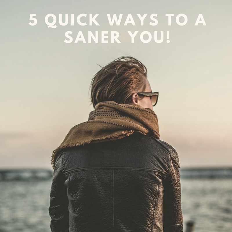 No Fooling-5 Quick Ways to a Saner YOU!
