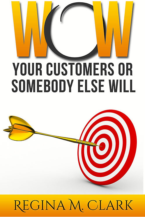 WOW Your Customers or Somebody Else Will