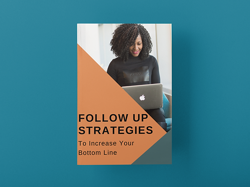 Follow Up Strategies To Increase Your  Bottom Line