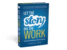 Let the Story Do the Work Book Cover