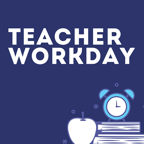 Friday, January 29, Teacher Workday